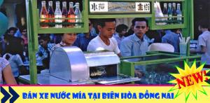 bán xe nước mía tại biên hòa đồng nai